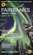 Explore Fairbanks 2018-19 Winter Guide Features Aurora Viewing, Ice Sculpting and Dog Mushing