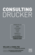 "Bestelling Author William Cohen Reveals Peter Drucker's Detailed Methodology in ""Consulting Drucker: Principles & Lessons from the World's Leading Management Consultant"""