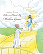 "Amanda Ritson's Newly Released ""Where Has My Mother Gone?"" Is a Heartwarming Christian Children's Book About a Boy Learning to Trust Jesus Again After His Mother Dies"