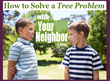 How to Settle Neighbor Disputes Caused by Trees Encroaching on the Wrong Property with Tips from Giroud Tree and Lawn