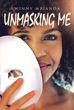 "Author Winny Mbianda's Newly Released ""Unmasking Me: A Spiritual Journey"" Is an Autobiographical Collection of Poetry That Reveals the Power and Presence of the Lord"