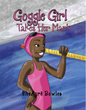 "SheAyré Bowles' Newly Released ""Goggle Girl Takes Her Mark"" Is an Inspiring Story About a Young Swimmer Who Makes a Difficult Decision to Win a Big Race"