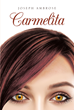 "Joseph Ambrose's New Book ""Carmelita"" is a Cross-Cultural Memoir of Love in Mid-Twentieth Century America"