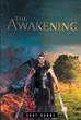 "Cody Gunby's New Book ""the Awakening"" is an Engrossing Work of Fantasy Fiction Depicting the Eternal Battle Between Good and Evil in an Otherworldly Realm"