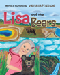 "Viktoriia Peterson's New Book ""Lisa and the Bears"" is an Engaging Children's Tale About a Girl Whose Runaway Ball on a Camping Trip Leads her to a Very Special Encounter"