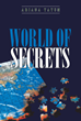 "Ariana Tatum's New Book ""World of Secrets"" Is a Dystopian Young Adult Novel Where Teenagers Uncover the Secrets of Their Broken World"