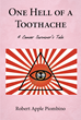 "Robert Apple Piombino's New Book ""One Hell of a Toothache: A Cancer Survivor's Tale"" is a Candid Reflection on the Author's Journey from Diagnosis to Recovery"