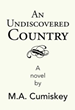 M.A. Cumiskey Reveals 'An Undiscovered Country' in Fiction Book