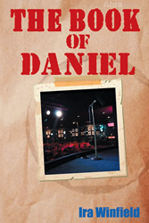 "Ira Winfield's New Book ""The Book of Daniel"" is a Highly Intense Story of the Author's Eventful Life of Loss and Intrigue"
