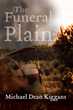 Captivating Novel and 2018 Next Generation Indie Book Awards Finalist 'The Funeral Plain' is Released