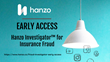Hanzo Launches Early Access to Investigator™ for Insurance Fraud to Combat the $80-Billion* Dollar Industry Problem