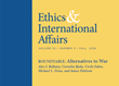 "Carnegie Council Announces ""Ethics & International Affairs"" Fall Issue: Roundtable on Ethics of Overlooked Alternatives to War, Plus Essays and Book Reviews"