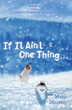 Family Drama Awaits Readers in 'If It Ain't One Thing . . .'