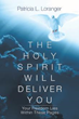 Patricia L. Loranger Offers Christians Guidance on Deliverance in New Book