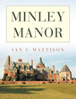 Ian C Mattison Brings Attention to 'Hidden' Manor House