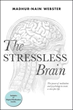 Madhur-Nain Webster Reveals 'The Stressless Brain' to the Public