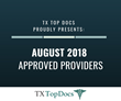 TX Top Docs Proudly Presents August 2018 Approved Providers