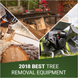 Power Equipment Direct Reveals the Best Tree Removal Equipment of 2018