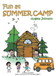 "Angela Johnson's Newly Released ""Fun at Summer Camp"" is a Fun and Colorful Singalong Book for Young Children on Their Way to Summer Camp"