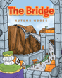 "Autumn Woods's Newly Released ""The Bridge"" is a Vivid Tale About a Bridge and the Willpower Necessary to Maintain it"