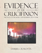 "Samuel Cravotta's Newly Released ""Evidence of the Crucifixion: The Place of the Skull and the Resurrection Tomb"" is an Impressive Full-color Tribute to Jerusalem"
