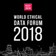 The World Ethical Data Forum to Launch in Barcelona, Spain September 20th, 2018