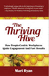 The Thriving Hive: How People-Centric Workplaces Ignite Engagement and Fuel Results Rates #1 on Amazon in the Workplace Behavior Category