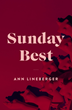 The Release of Sunday Best by Novelist Ann Lineberger