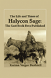 'The Life and Times of Halycon Sage: The Last Book Ever Published' Follows Runaway Hero on World-saving Quest