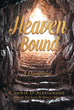 "Connie D'Alessandro's Book ""Heaven Bound: A Devotional: From the Blog Series: The Spirit Is Calling"" Is a Month-long Daily Journal of Morning Conversations With the Lord"