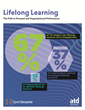 New Research by ATD: Lifelong Learning Leads to Heightened Engagement Levels for Individuals and Organizations
