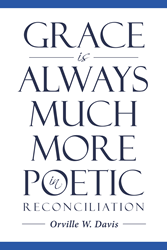 "Author Orville W  Davis' Newly Released ""Grace Is Always"