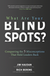 "New Leadership Book, ""What Are Your Blind Spots?"", Counters Common Business Beliefs"