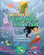 "Odilon Pedraza's New Book ""the Story of Fernando the Fish"" Is an Engaging Cautionary Tale Encouraging Children to Find Happiness and Fulfillment Wherever They Are"
