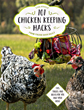 Something to Cluck About: 101 Chicken Keeping Hacks to Keep Your Chickens Healthy & Happy