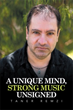 'A Unique Mind, Strong Music Unsigned' is Set for a New Marketing Campaign