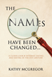 "Kathy Mcgregor's Newly Released ""The Names Have Been Changed: A Closer Look @ Internet Dating and Dating in the 21st Century"" Is a Tongue-In-Cheek Dating Manual"