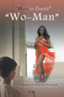 "Veemala Victoria Persaud's '""Wo-Man""' is Set for a New Marketing Push"