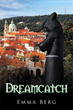 Author Emma Berg Invites the Readers to Witness 'Dreamcatch'