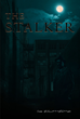 "Sue Wolcott-Whitten's New Book ""The Stalker"" is a Suspenseful Tale that Delves into the Dangerous Mind of a Stalker"