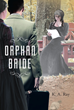 "K. A. Ray's New Book ""Orphan Bride"" is an Adventure of a Woman in London After a Promise of Answers About Her True Origin and Identity"
