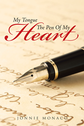 "Jonnie Monaco's Newly Released ""My Tongue: The Pen of My Heart"" Is a"
