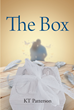 "KT Patterson's Newly Released ""The Box"" Is a Heart-Wrenching True Story About a Woman Who Found Redemption Through a Prayer Tucked Into a Box"