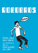 "New Book ""ROBOBROS"" by Michael Greca, Drew Conklin, Will G., Kevin Kilkeary, and Will Sabo, is an Exciting Tale that Delves Into the Powers of Bad Robots Vs. Good Robots"