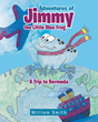 "William Smith's New Book ""Adventures of Jimmy the Little Blue Frog: A Trip to Bermuda"" is a Story About a Little Blue Frog and His Exciting Trip with Nana and Grampy"