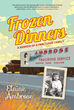 Author Elaine Ambrose Releases Frozen Dinners: A Memoir of a Fractured Family