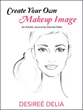 Desireé Delia Invites Readers to 'Create Your Own Makeup Image'