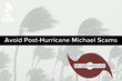 BBB Warns: Watch Out for Post-Hurricane Michael Scams