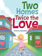 "Patricia Medeiros's New Book ""Two Homes Twice the Love"" is a Lovely Poem About a Little Girl's Splitting of Her Time Between Each Parent and Sibling"