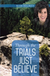 'Through the Trials Just Believe' Gets New Marketing Campaign
